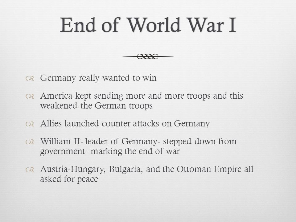 End of World War I Germany really wanted to win