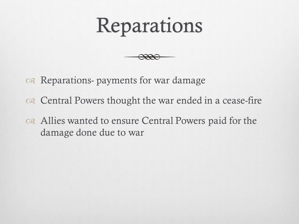 Reparations Reparations- payments for war damage