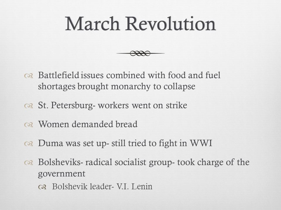 March Revolution Battlefield issues combined with food and fuel shortages brought monarchy to collapse.
