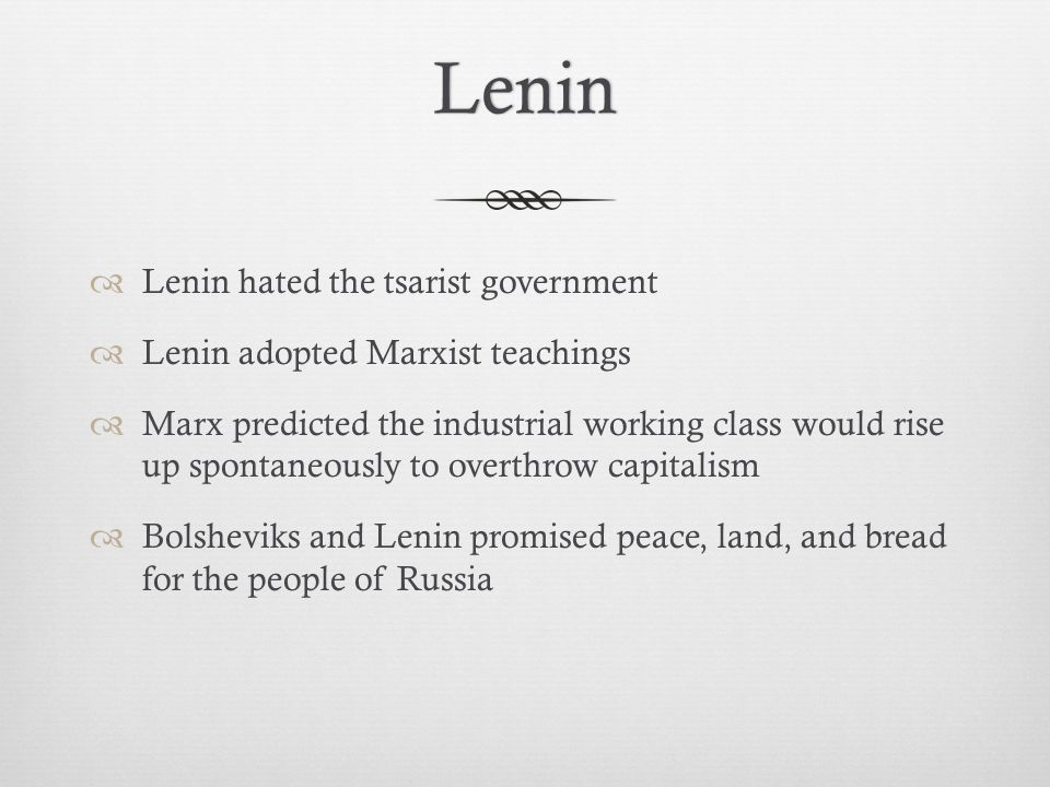 Lenin Lenin hated the tsarist government