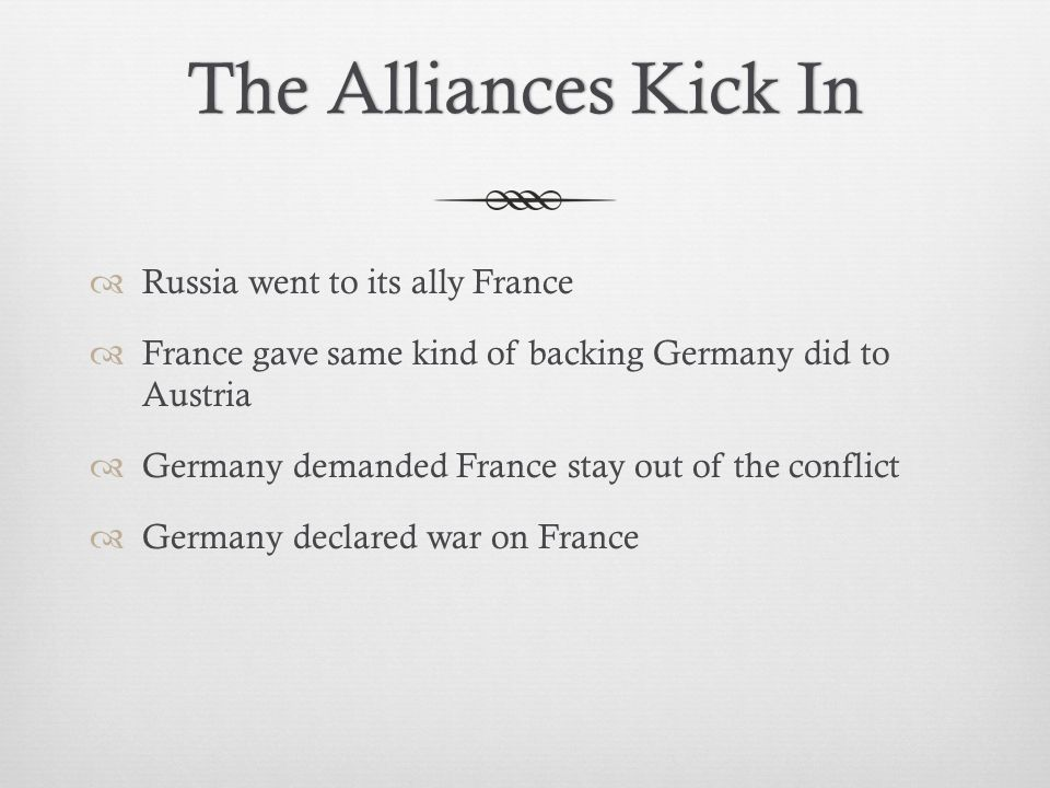 The Alliances Kick In Russia went to its ally France