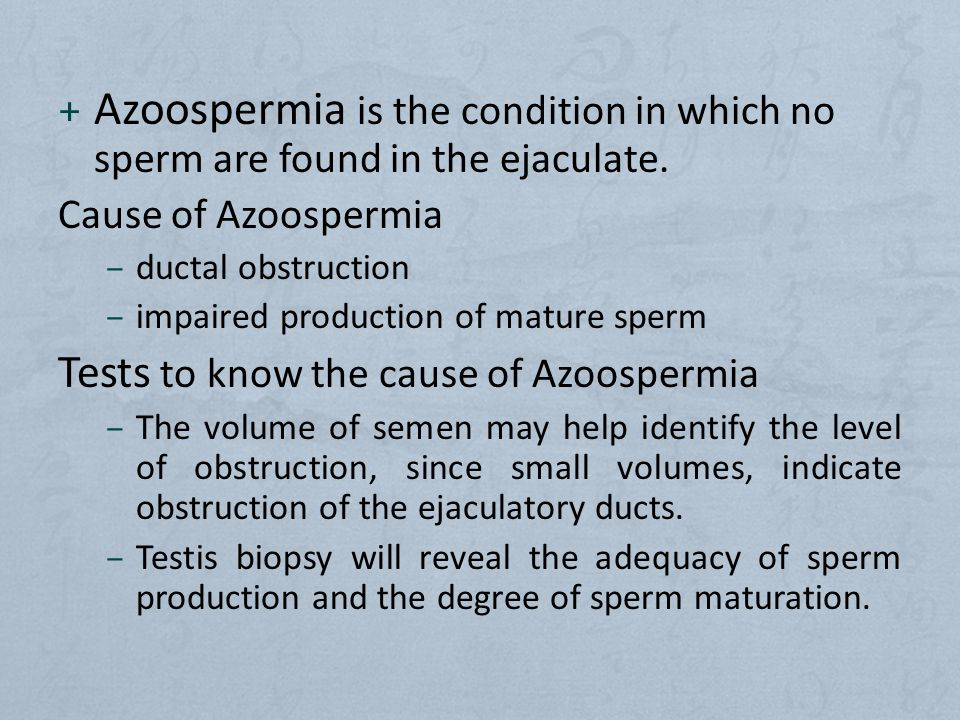 Azoospermia is the condition in which no sperm are found in the ejaculate.