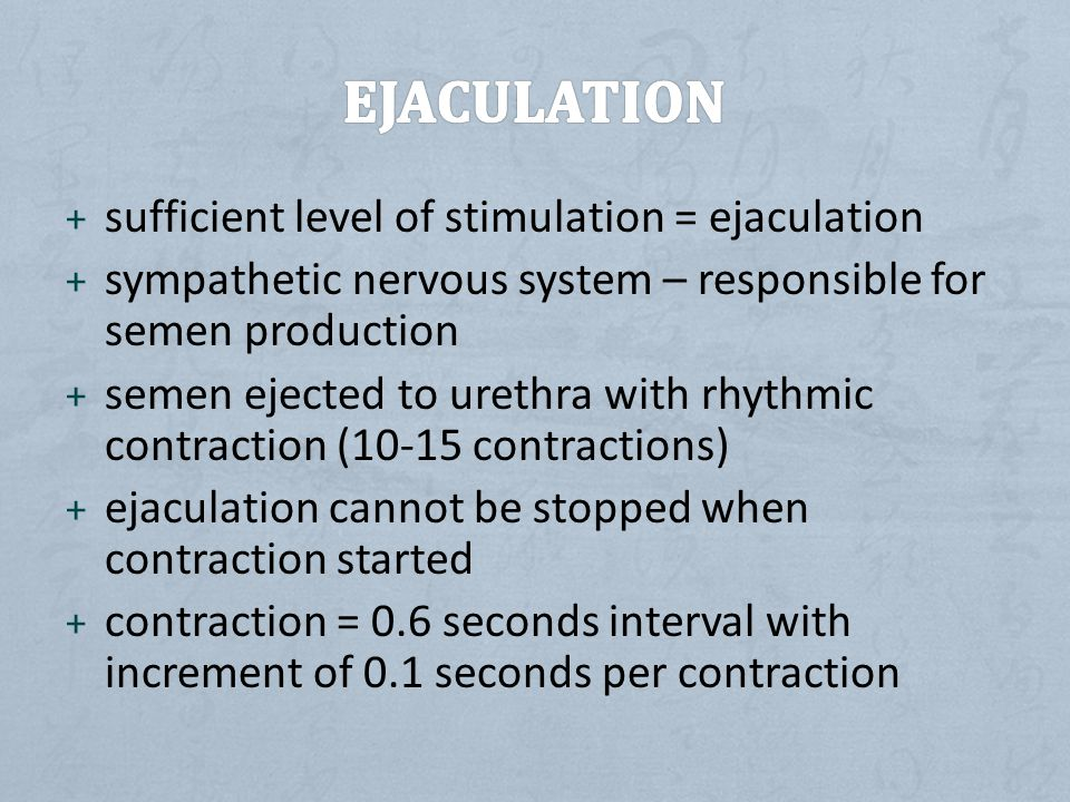 Ejaculation sufficient level of stimulation = ejaculation
