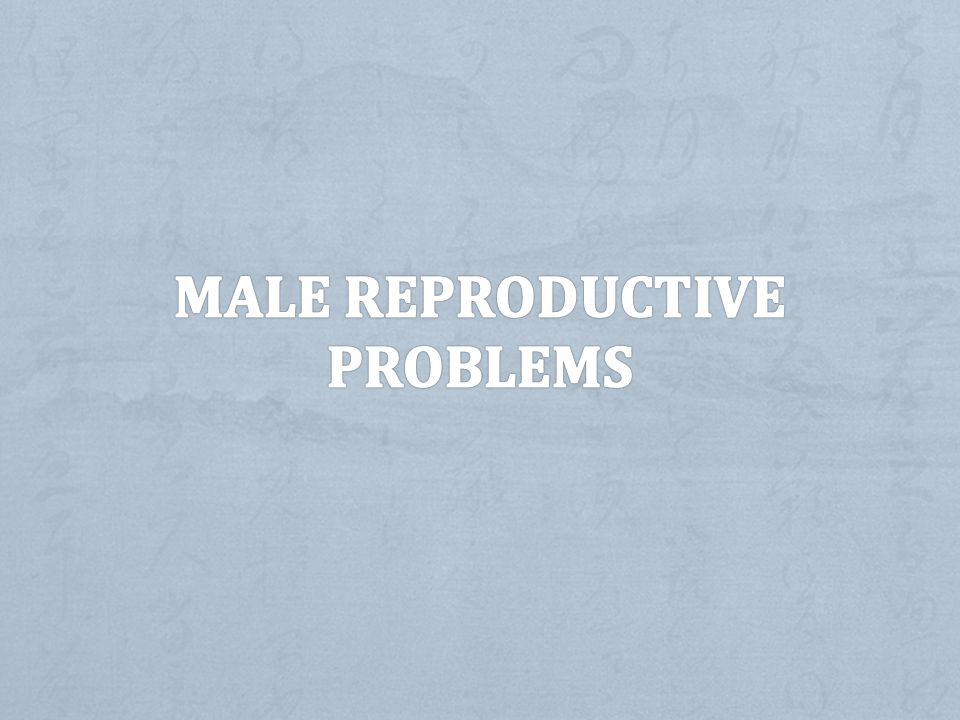 MALE REPRODUCTIVE PROBLEMS