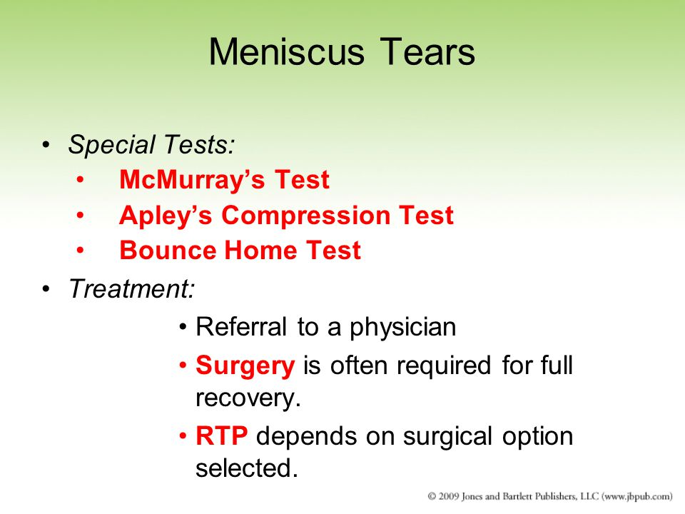 Meniscus Tears Special Tests: McMurray's Test Apley's Compression Test