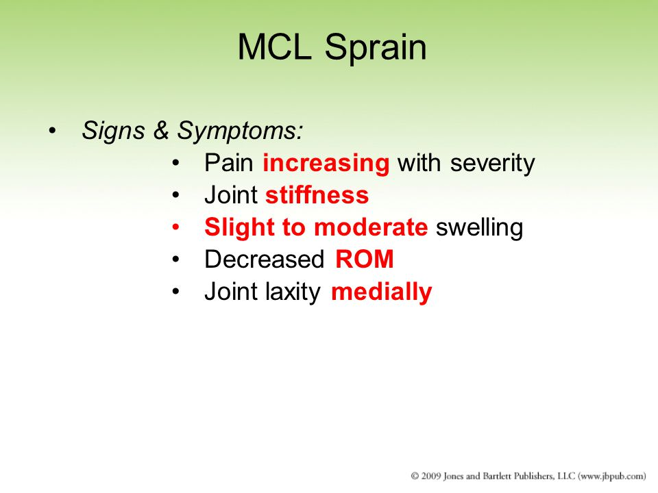 MCL Sprain Signs & Symptoms: Pain increasing with severity
