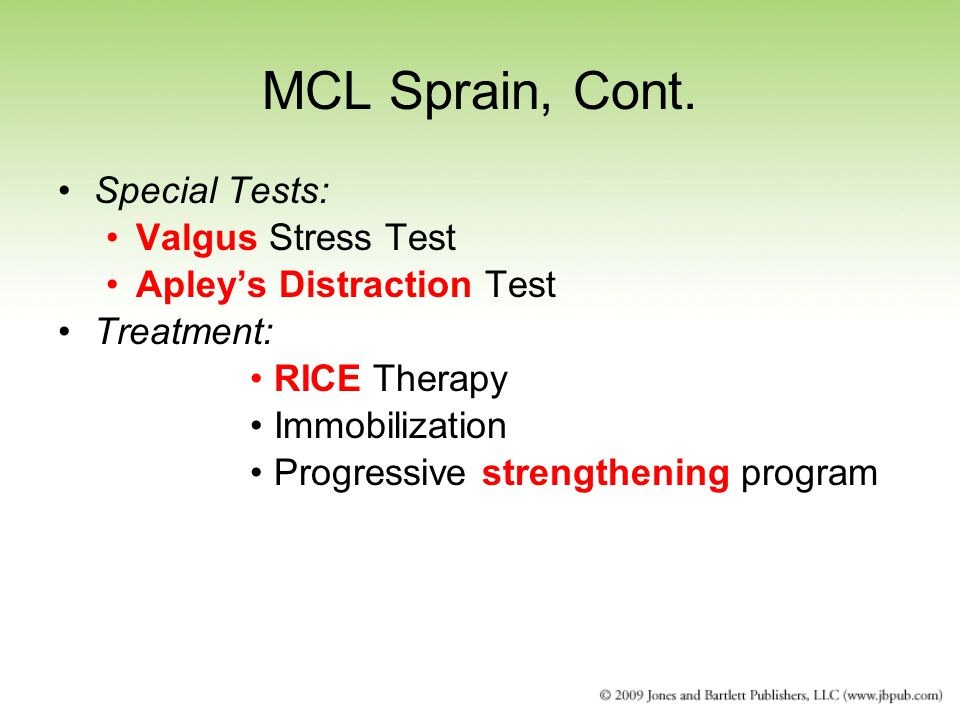 MCL Sprain, Cont. Special Tests: Valgus Stress Test