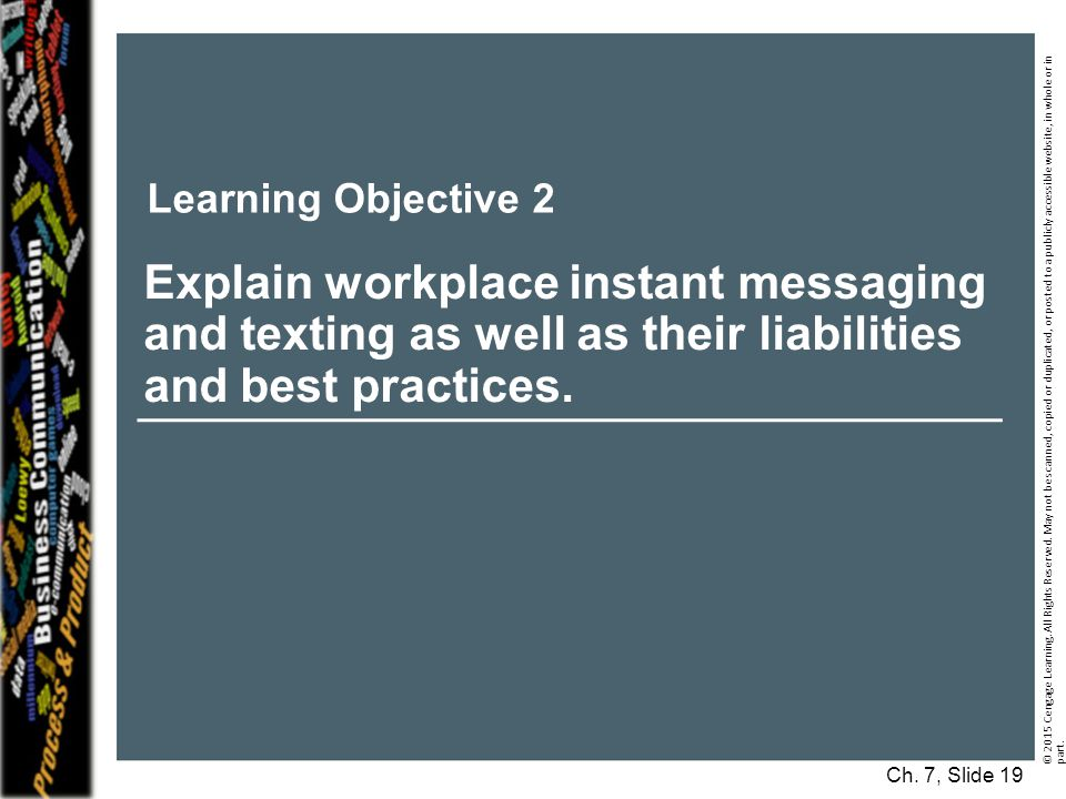 Learning Objective 2 Explain workplace instant messaging and texting as well as their liabilities and best practices.