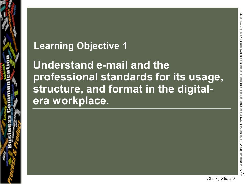 Learning Objective 1 Understand e-mail and the professional standards for its usage, structure, and format in the digital-era workplace.