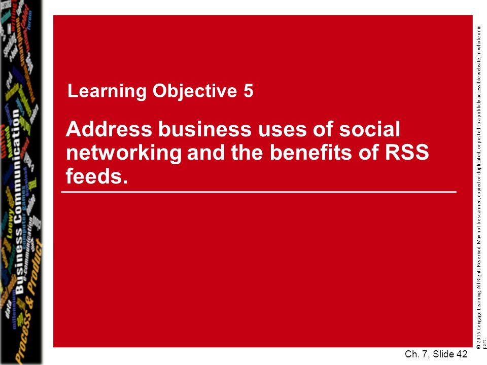 Learning Objective 5 Address business uses of social networking and the benefits of RSS feeds.