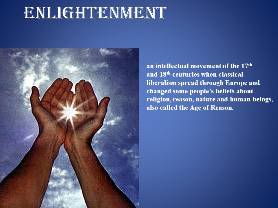 ENLIGHTENMENT an intellectual movement of the 17th