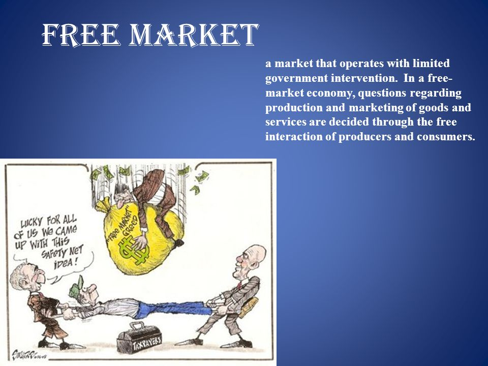 Free market a market that operates with limited