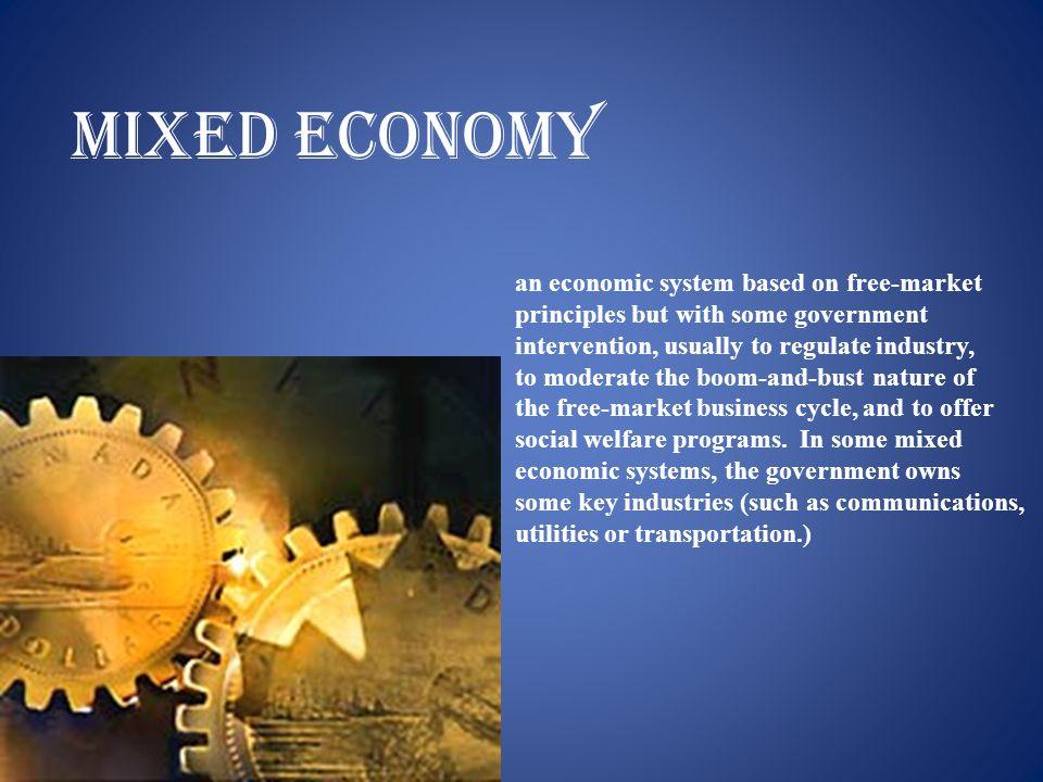 Mixed economy an economic system based on free-market