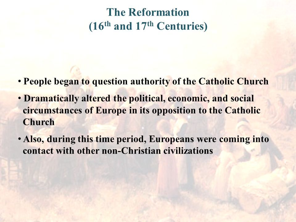 The Reformation (16th and 17th Centuries)