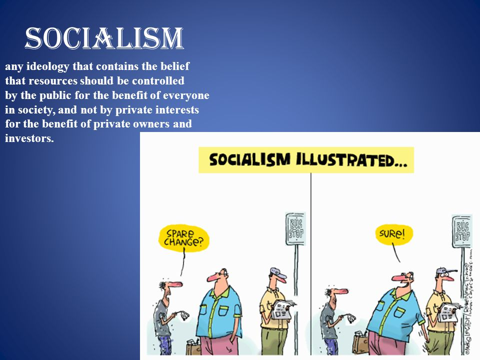 socialism any ideology that contains the belief