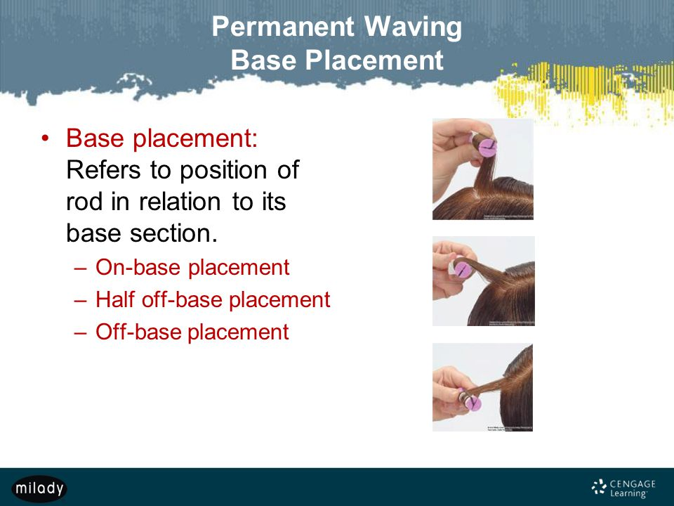 Permanent Waving Base Placement
