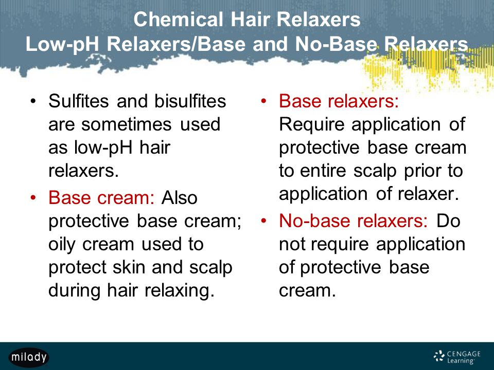 Chemical Hair Relaxers Low-pH Relaxers/Base and No-Base Relaxers