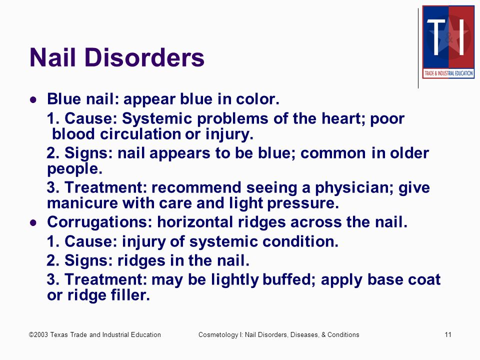 Nail Disorders Blue nail: appear blue in color.