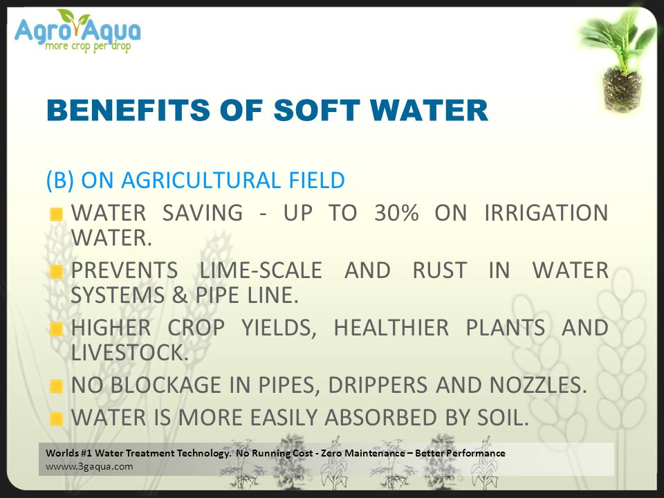 BENEFITS OF SOFT WATER (B) ON AGRICULTURAL FIELD