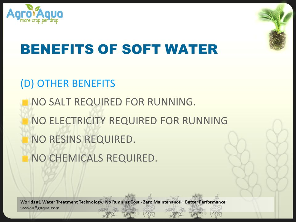 BENEFITS OF SOFT WATER (D) OTHER BENEFITS