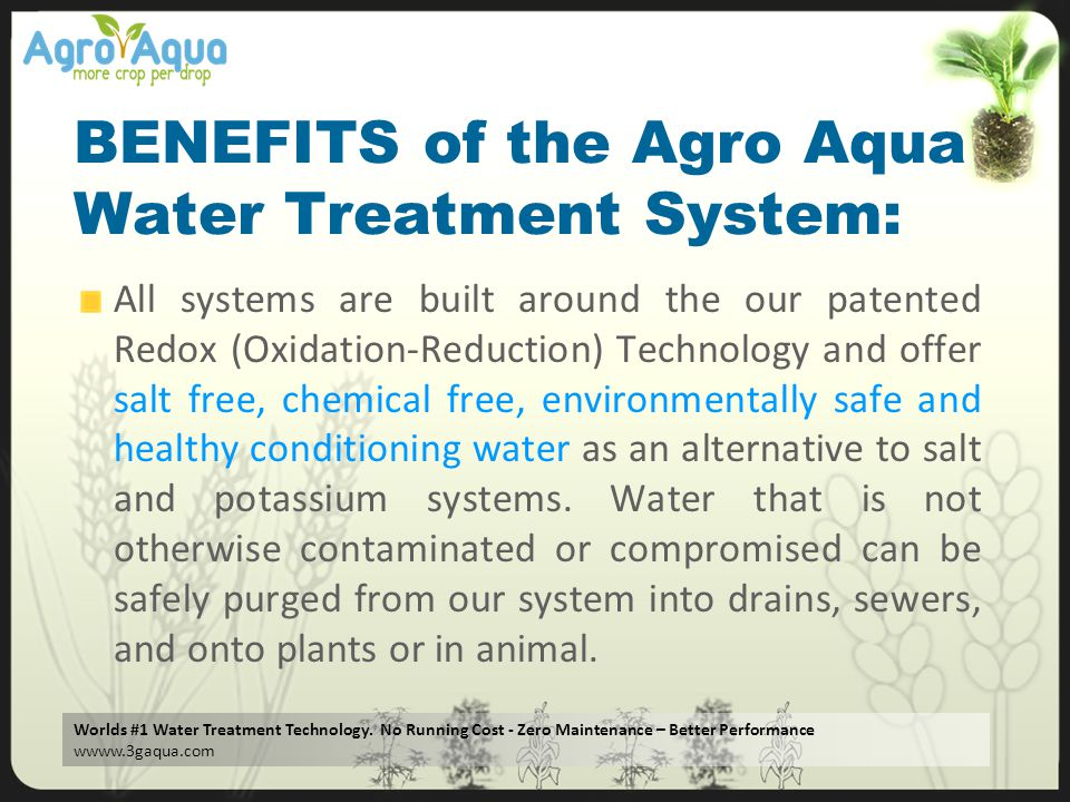 BENEFITS of the Agro Aqua Water Treatment System: