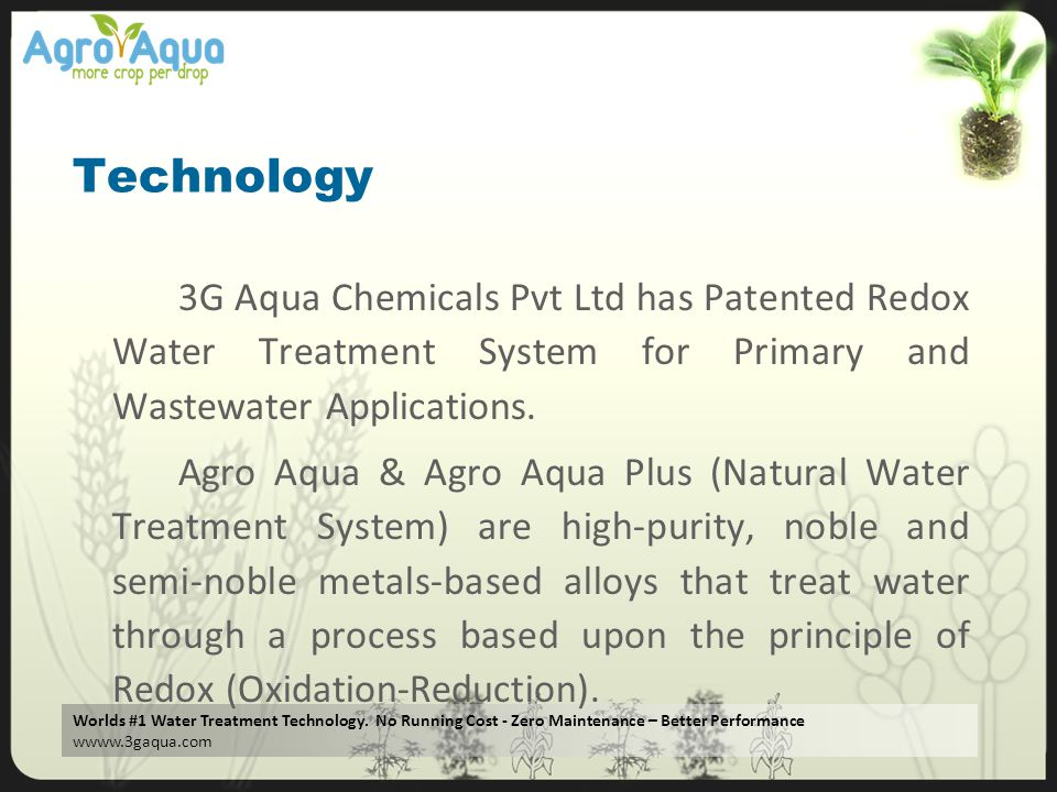Technology 3G Aqua Chemicals Pvt Ltd has Patented Redox Water Treatment System for Primary and Wastewater Applications.
