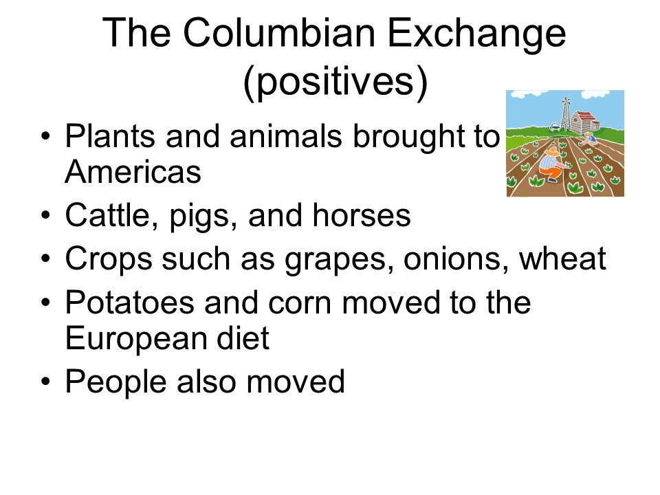 The Columbian Exchange (positives)