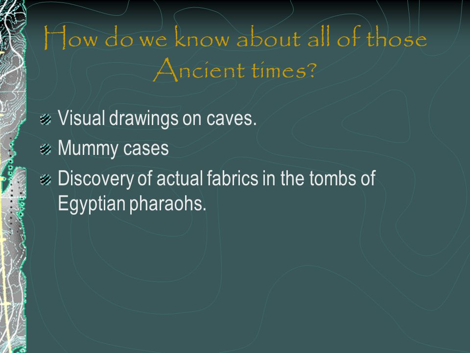 How do we know about all of those Ancient times