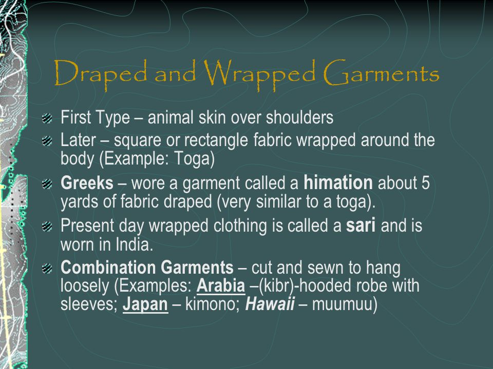 Draped and Wrapped Garments