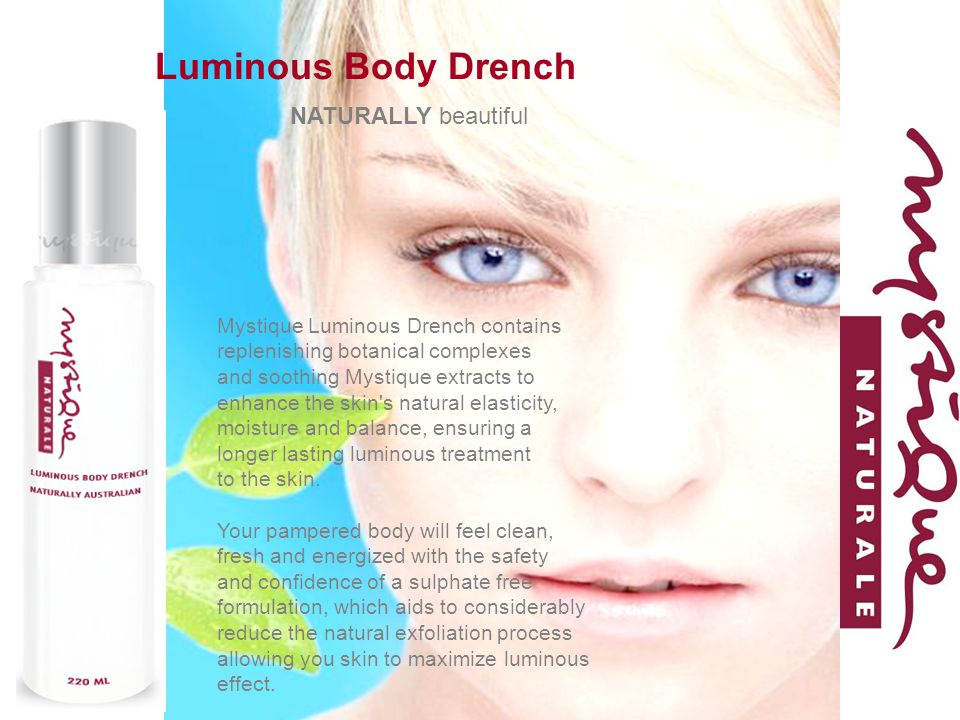 Luminous Body Drench NATURALLY beautiful