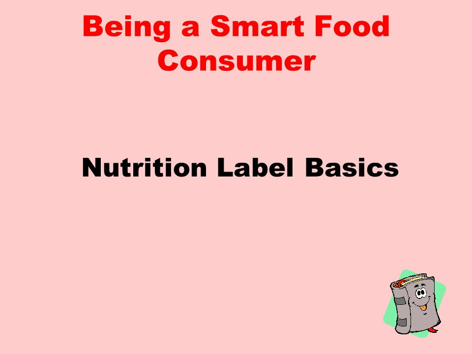 Being a Smart Food Consumer