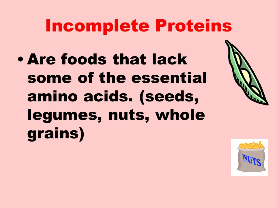 Incomplete Proteins Are foods that lack some of the essential amino acids.