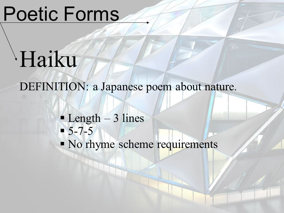 Haiku Poetic Forms DEFINITION: a Japanese poem about nature.
