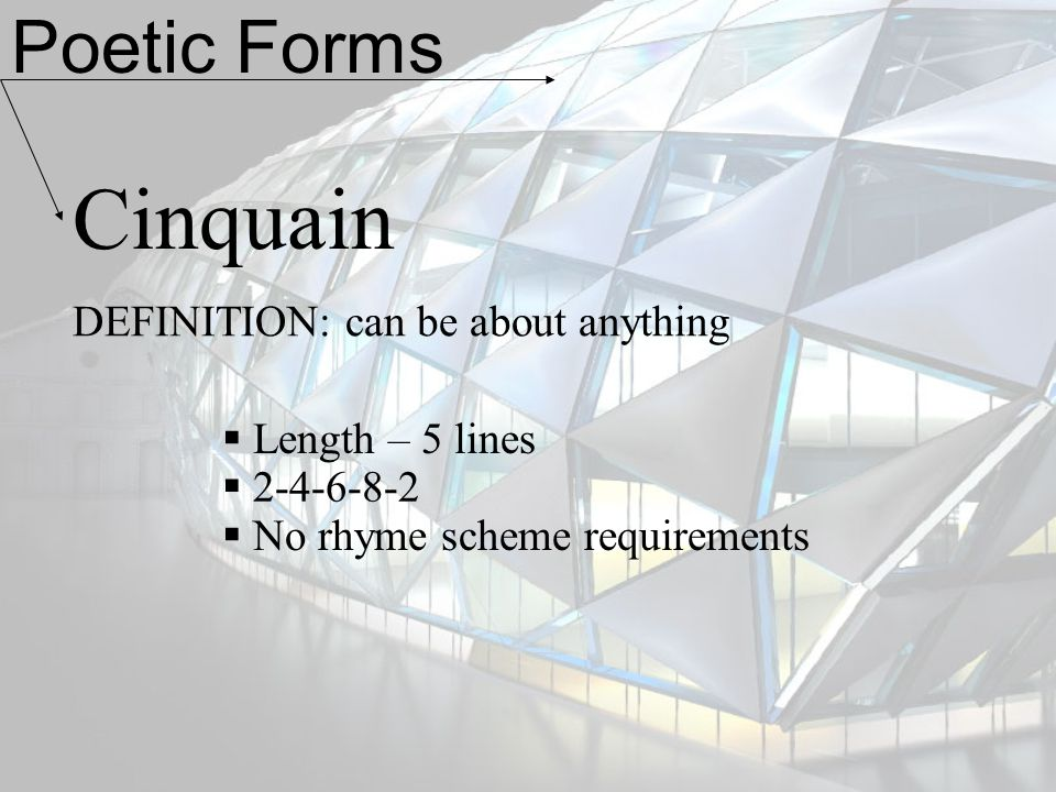 Cinquain Poetic Forms DEFINITION: can be about anything