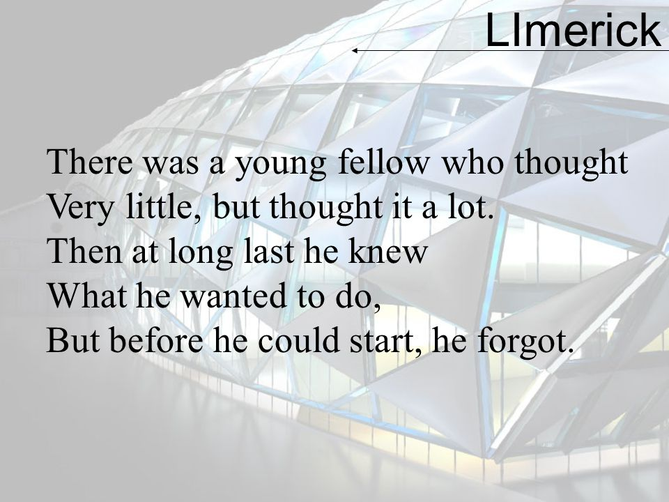 LImerick There was a young fellow who thought