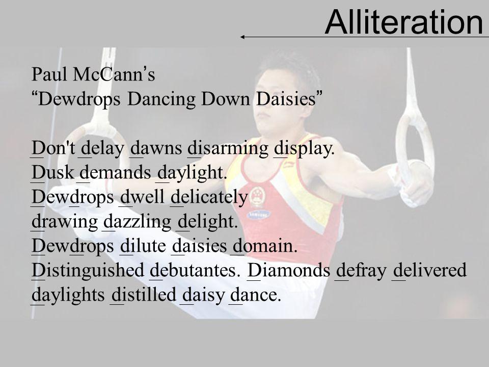 Alliteration Paul McCann's Dewdrops Dancing Down Daisies