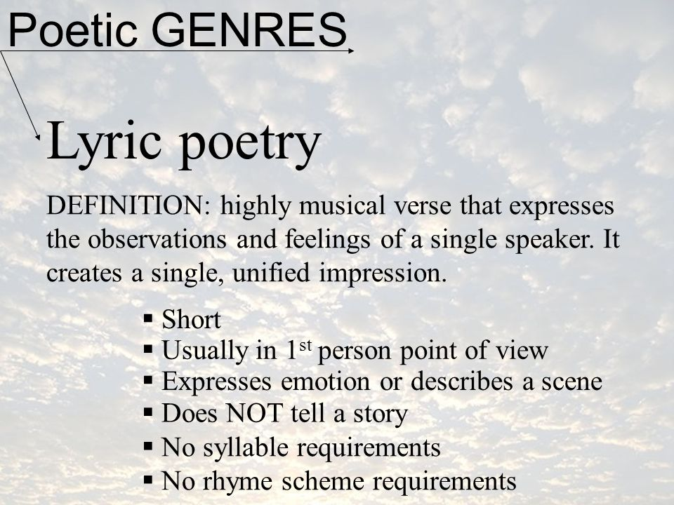 poetry and highly musical verse A highly musical verse that expresses the emotions of the speaker common types include sonnets, odes, free verse and elegies.
