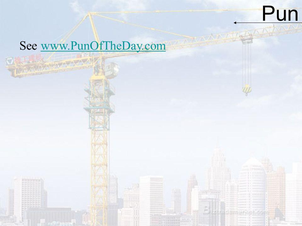 Pun See www.PunOfTheDay.com