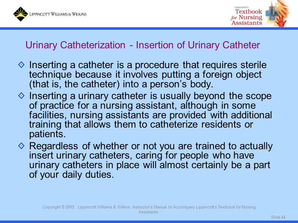 Urinary Catheterization - Insertion of Urinary Catheter