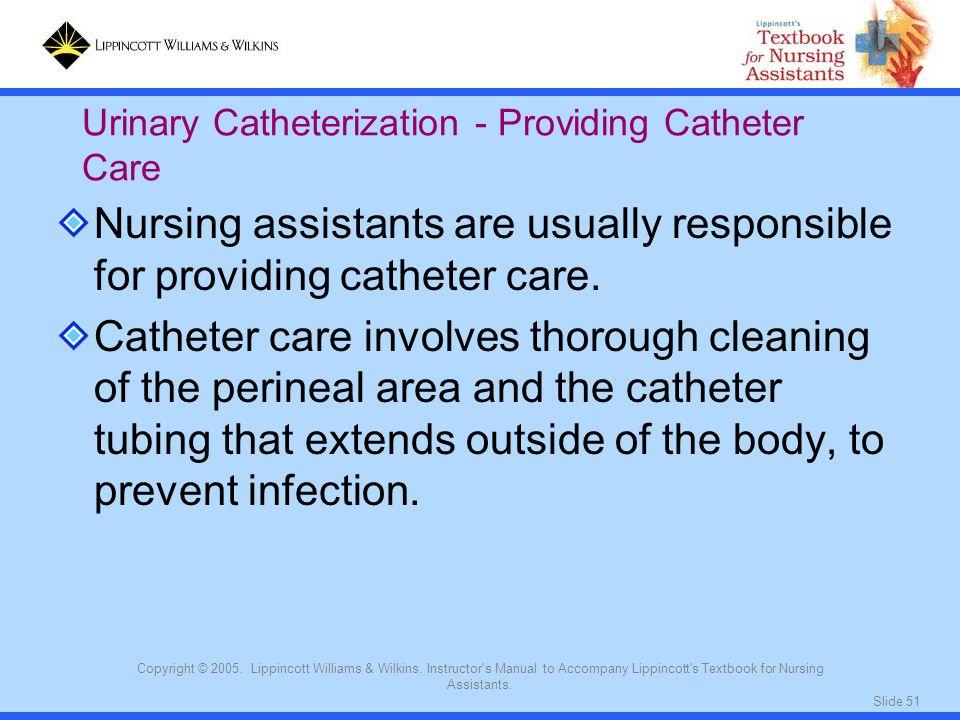 Urinary Catheterization - Providing Catheter Care