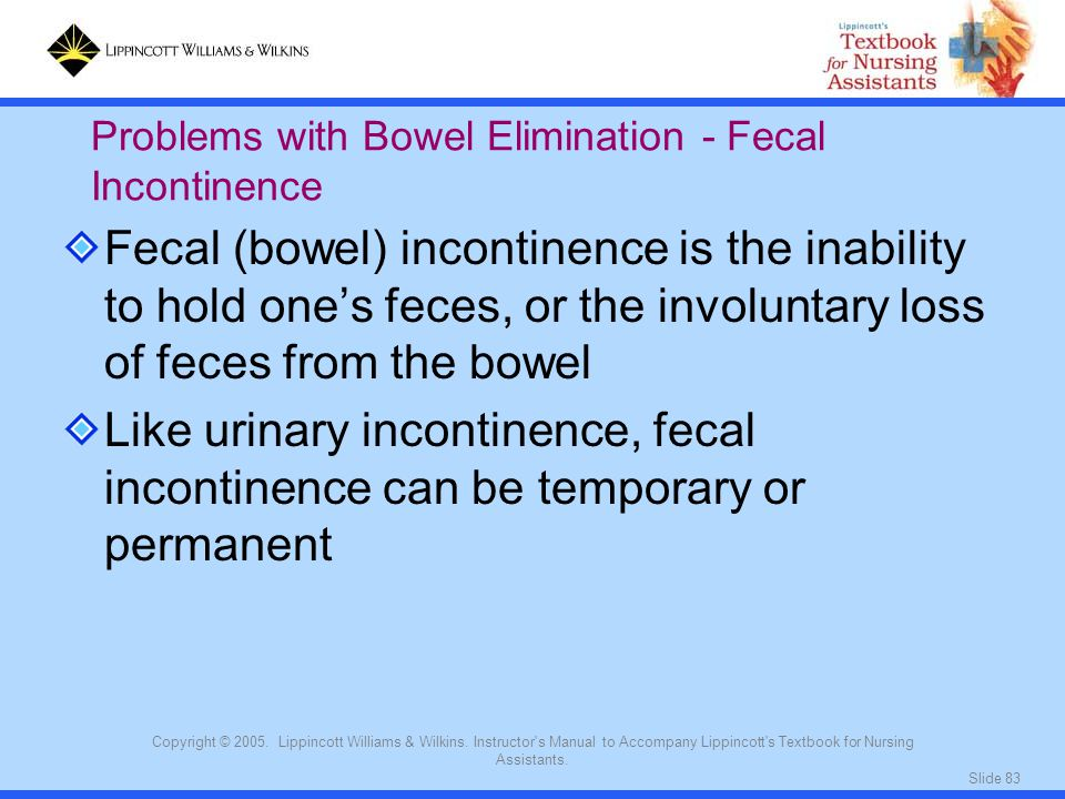 Problems with Bowel Elimination - Fecal Incontinence