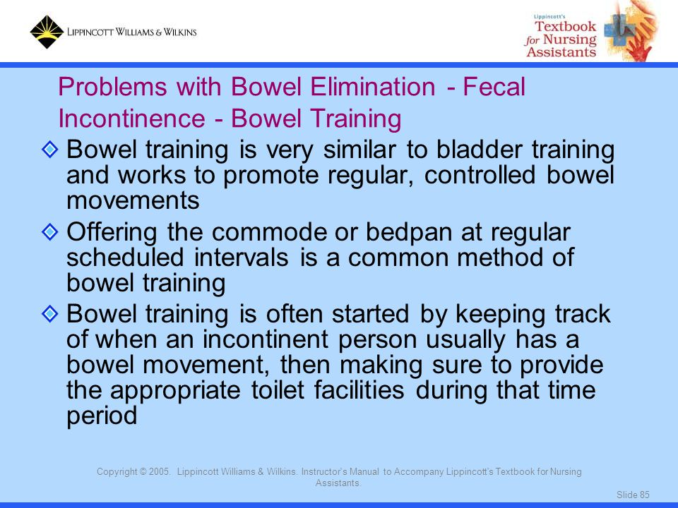 Problems with Bowel Elimination - Fecal Incontinence - Bowel Training