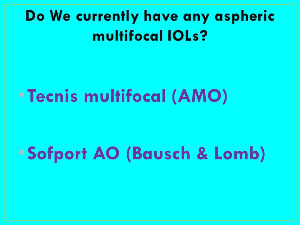 Do We currently have any aspheric multifocal IOLs