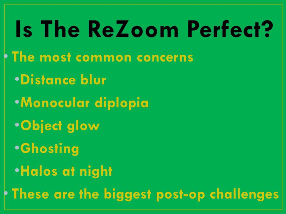 Is The ReZoom Perfect The most common concerns Distance blur