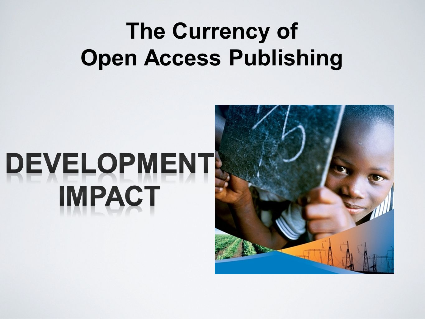 The Currency of Open Access Publishing
