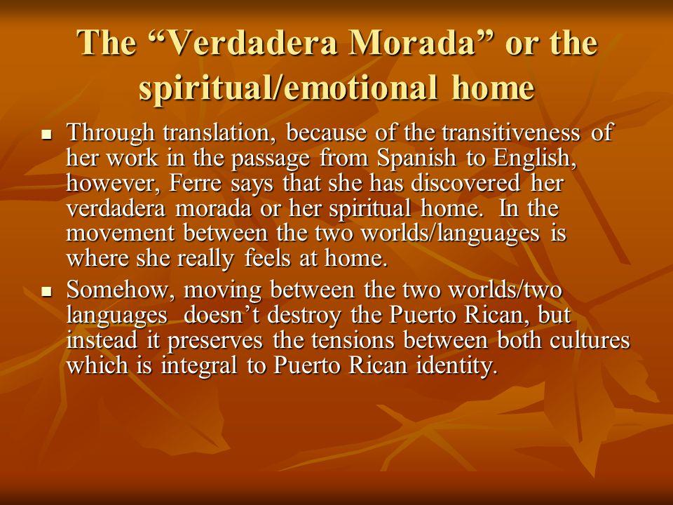 The Verdadera Morada or the spiritual/emotional home