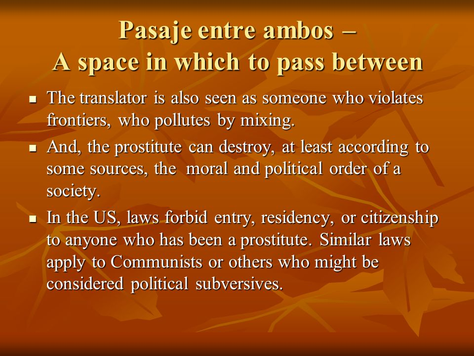 Pasaje entre ambos – A space in which to pass between