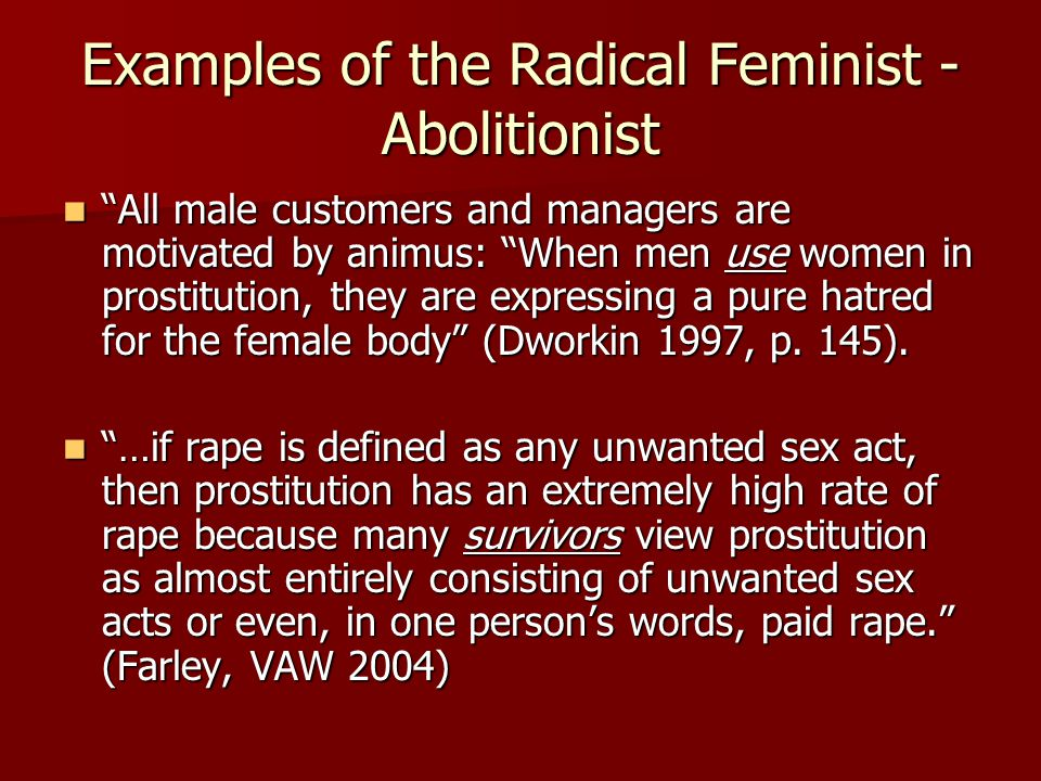 Examples of the Radical Feminist - Abolitionist