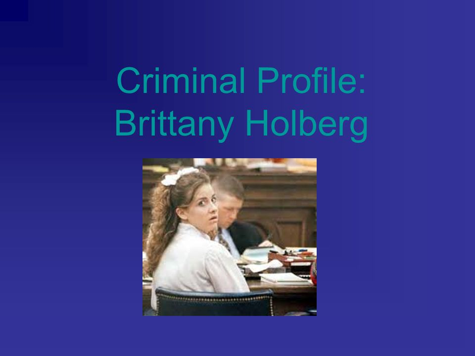 Criminal Profile: Brittany Holberg
