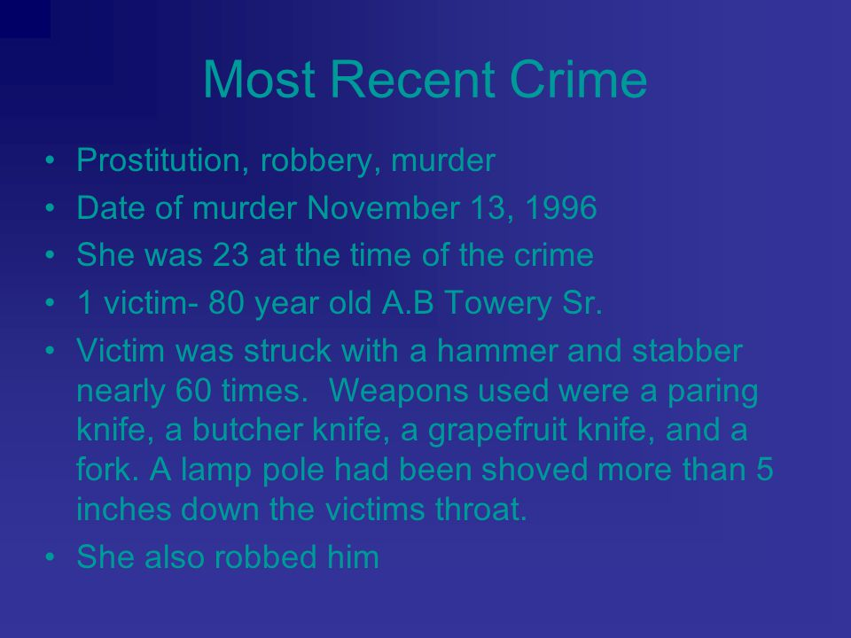 Most Recent Crime Prostitution, robbery, murder